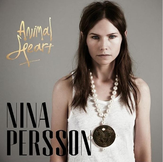 Nina Persson / Animal Heart
