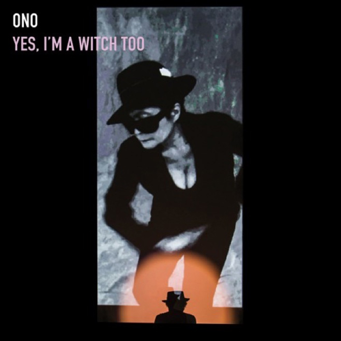 Yoko Ono / Yes I'm A Witch Too