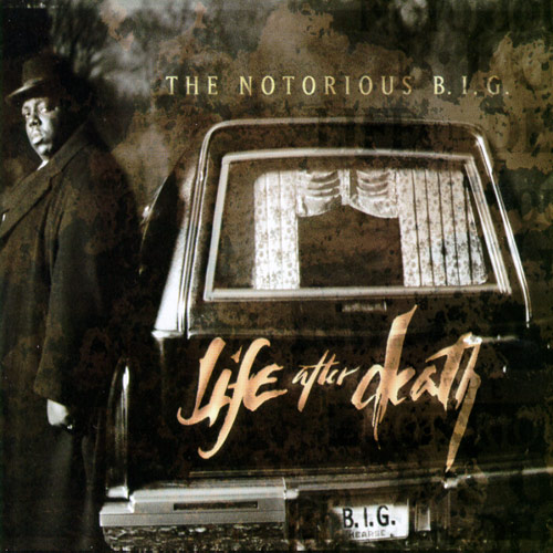 The Notorious B.I.G. «Life After Death» 1997