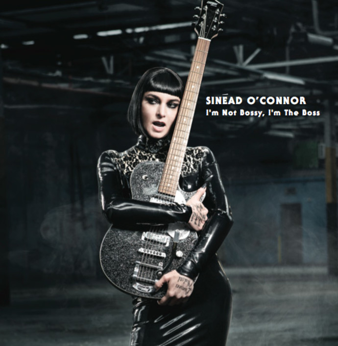 Sinead O'Connor «I'm Not Bossy, I'm The Boss»