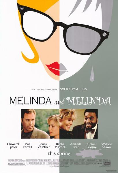 №9 «Мелинда и Мелинда» (Melinda and Melinda), 2004
