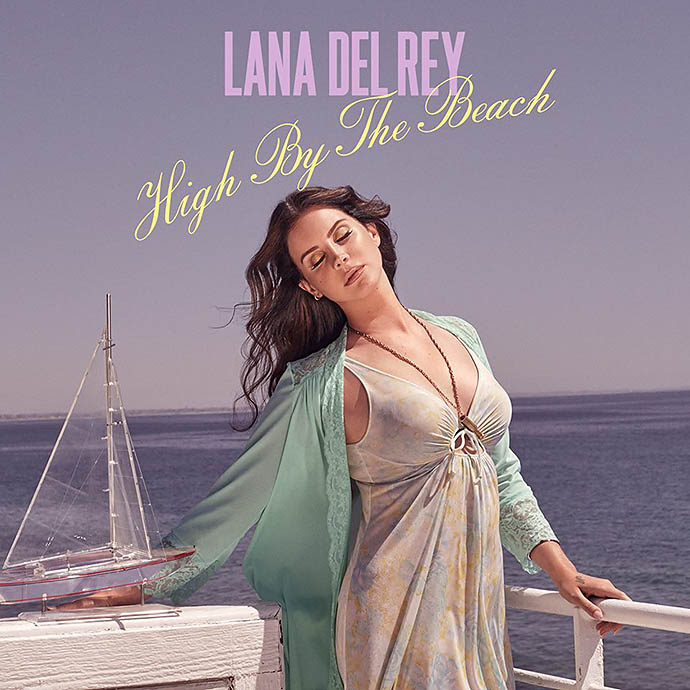 High by the Beach — Lana Del Rey