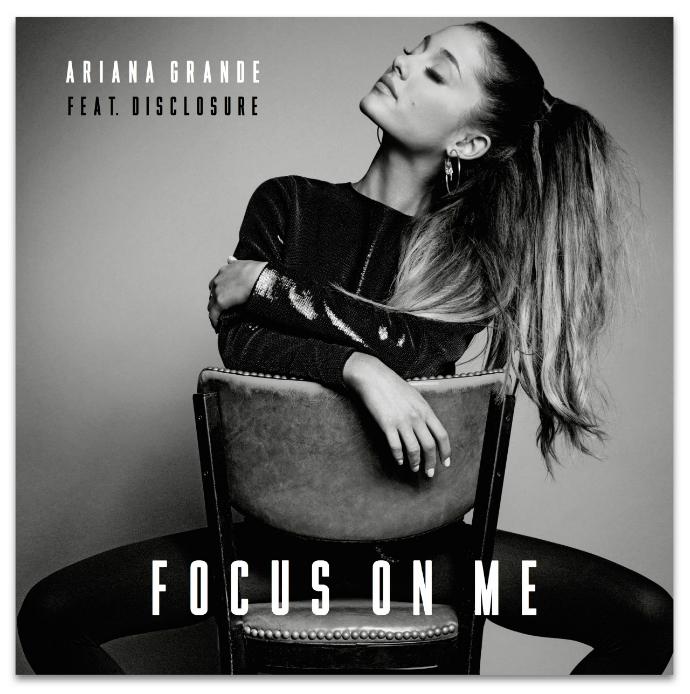Focus on me — Ariana Grande